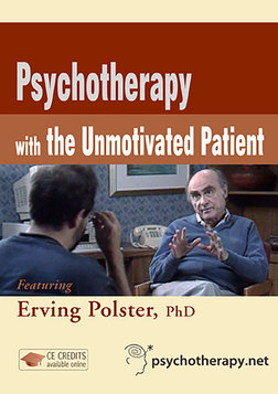 Psychotherapy with the Unmotivated Patient - With Erving Polster