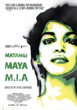 Matangi / Maya / M.I.A. - An Intimate Portrait of the Critically Acclaimed Artist and Musician