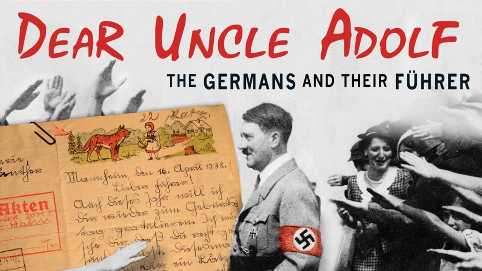 Dear Uncle Adolf: The Germans and Their Fuhrer
