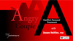 The Angry Couple - Conflict Focused Treatment