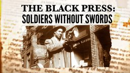 The Black Press: Soldiers Without Swords