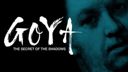 Goya: The Secret of the Shadows - A Look into Art, Authorship, and Spanish History