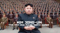 Kim Jong Eun - The Man who Rules North Korea