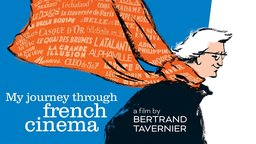 My Journey Through French Cinema - Bertrand Tavernier's Personal Essay on his Native Cinema