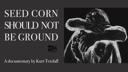 Seed Corn Should Not be Ground - A Portrait of a German Sculptor and Graphic Artist