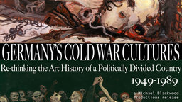 Germany's Cold War Cultures 1949-1989 - An Exhibition of 20th Century German Art