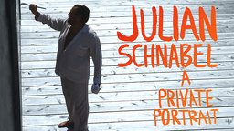 Julian Schnabel: A Private Portrait - The Life and Career of New York Artist Julian Schnabel